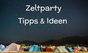 So feierst du den Sommer gebührend mit einer Zeltparty – Tipps & Tricks