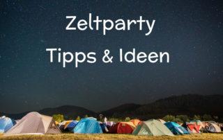 Zeltparty - Ideen & Tipps